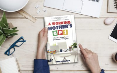 Book LAUNCH – A Working Mother's GPS: A Guide to Parenting Success for The Modern Working Mom