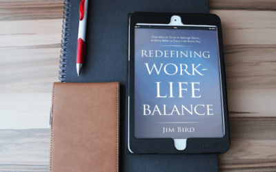 Redefining Work-Life Balance by Jim Bird