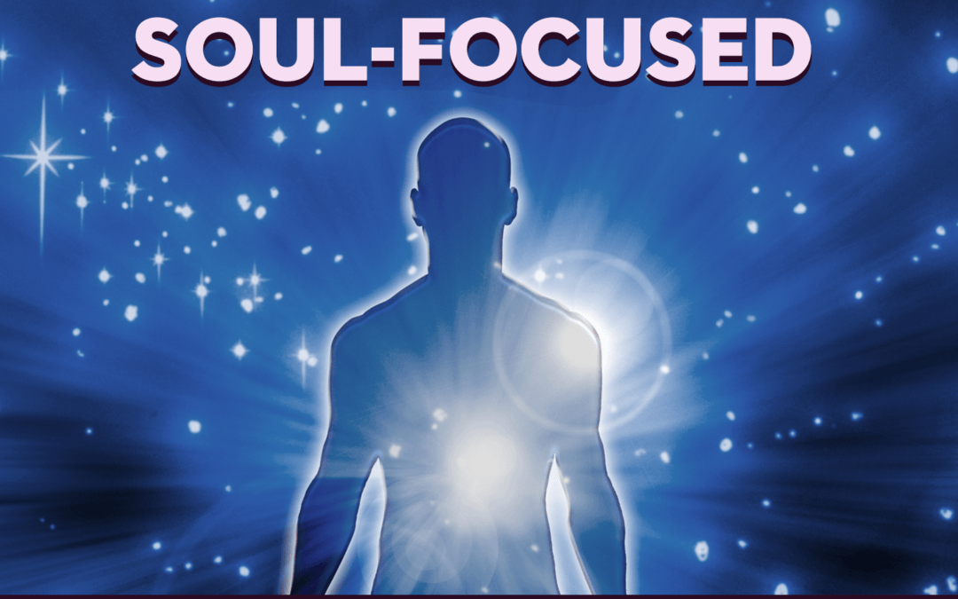 Soul Focused with Dale Halaway