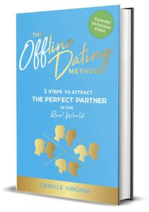 The Offline Dating Method: 3 Steps to Attract The Perfect Partner in The Real World