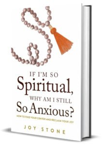 If I'm So Spiritual, Why Am I Still So Anxious?