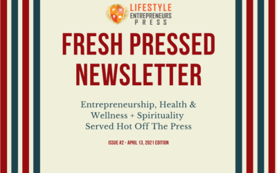 Fresh Pressed: Your Weekly Shot of Entrepreneurship, Health & Wellness + Spirituality