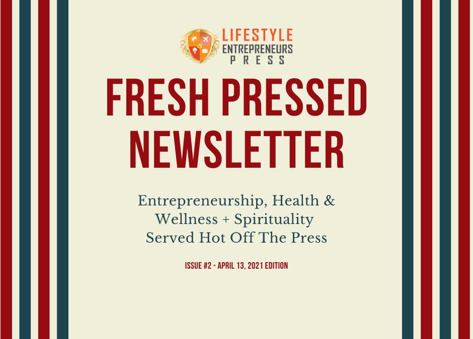 Fresh Pressed: Your Weekly Shot of Entrepreneurship, Health & Wellness + Spirituality