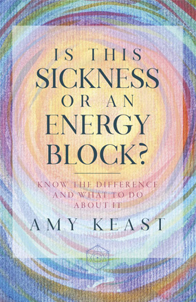 Is this Sickness or An Energy Block New Book Cover