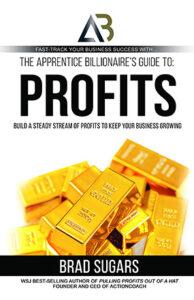 The Apprentice Billionaire's Guide to Profits