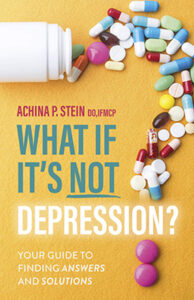 What If It's NOT Depression?